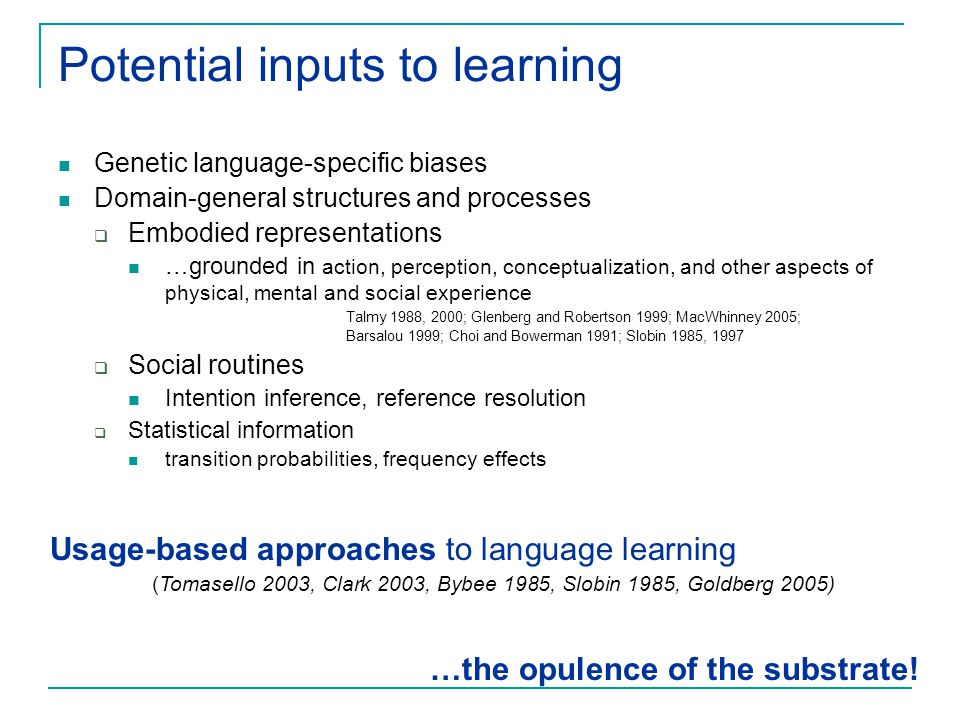 Potential inputs to learning