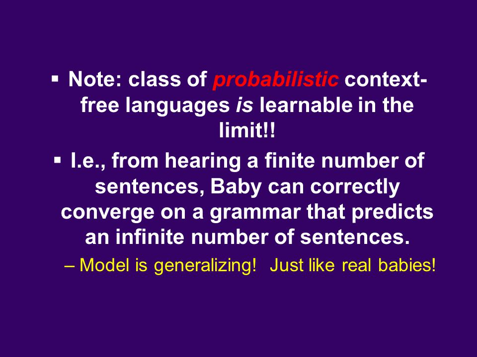Model is generalizing! Just like real babies!