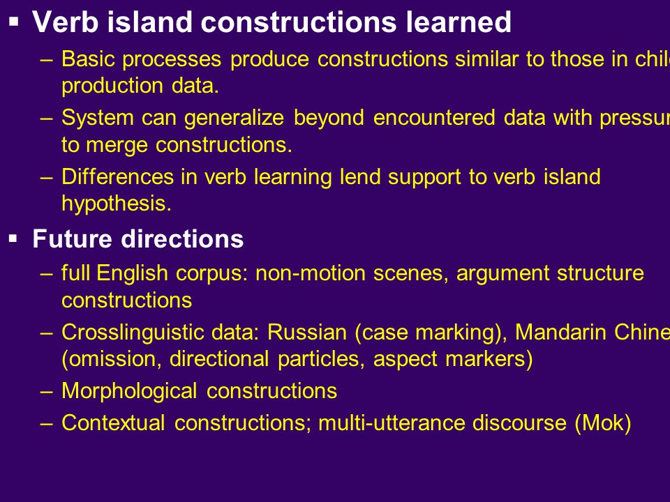Verb island constructions learned