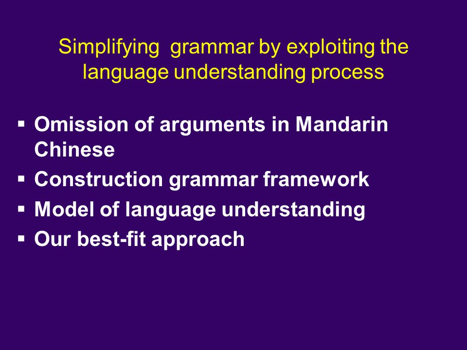 Simplifying grammar by exploiting the language understanding process