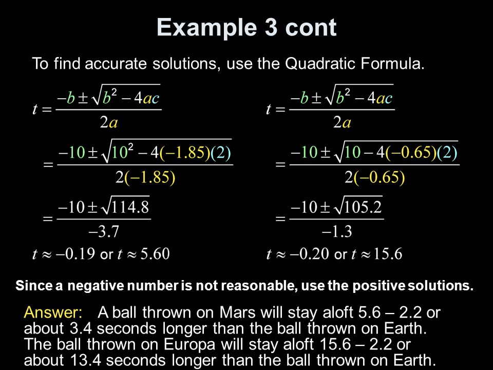 Example 3 cont To find accurate solutions, use the Quadratic Formula.