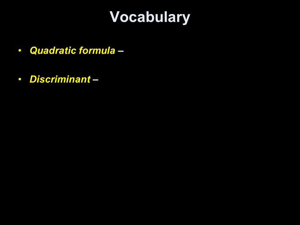 Vocabulary Quadratic formula – Discriminant –