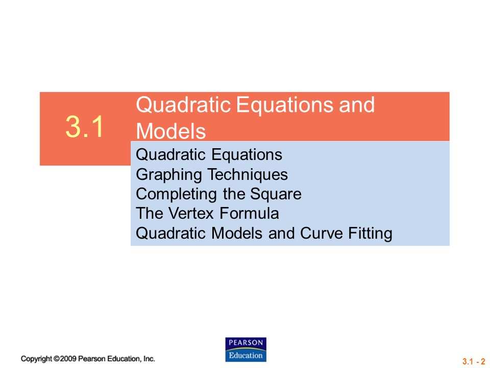 3.1 Quadratic Equations and Models Quadratic Equations