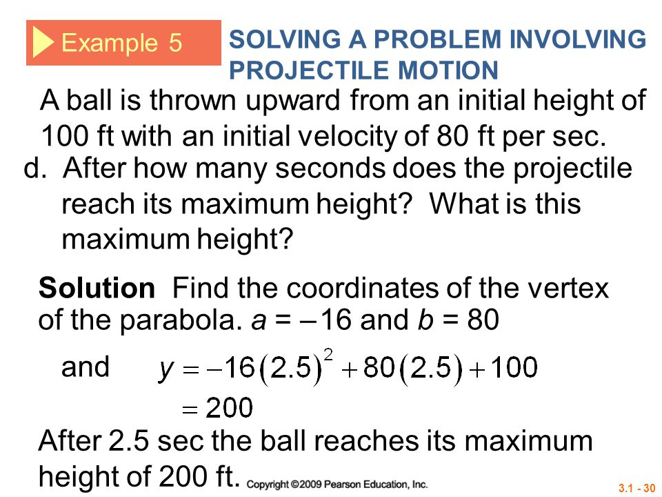 After 2.5 sec the ball reaches its maximum height of 200 ft.