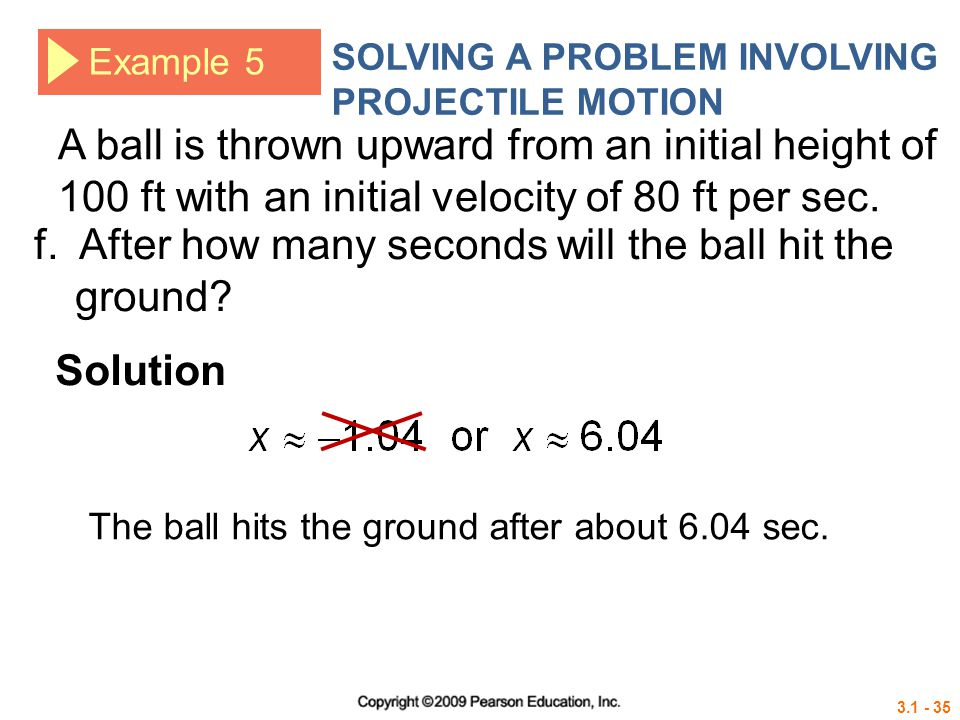 f. After how many seconds will the ball hit the ground