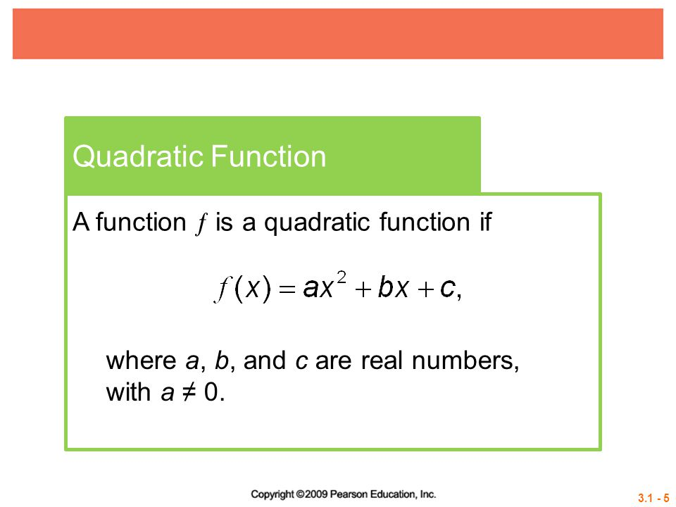 Quadratic Function A function  is a quadratic function if