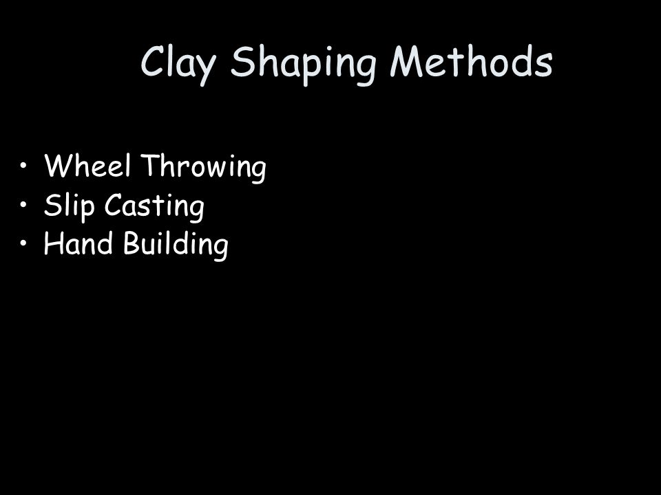 Clay Shaping Methods Wheel Throwing Slip Casting Hand Building