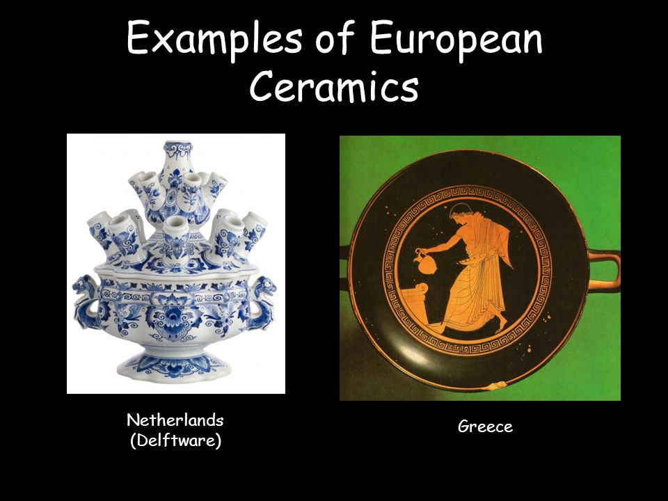 Examples of European Ceramics