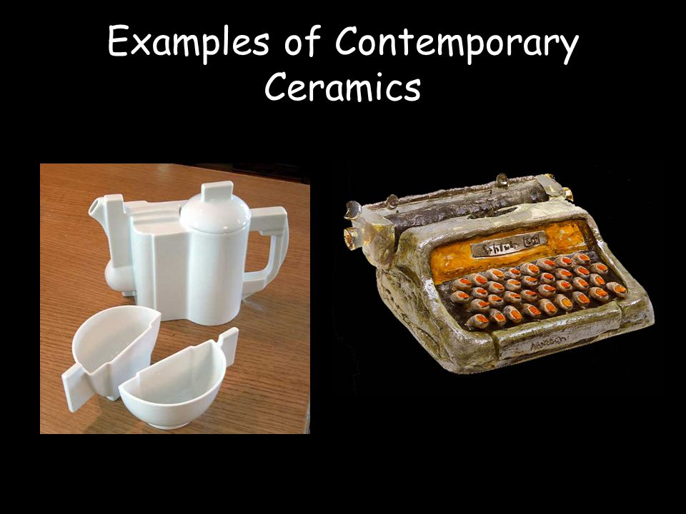 Examples of Contemporary Ceramics