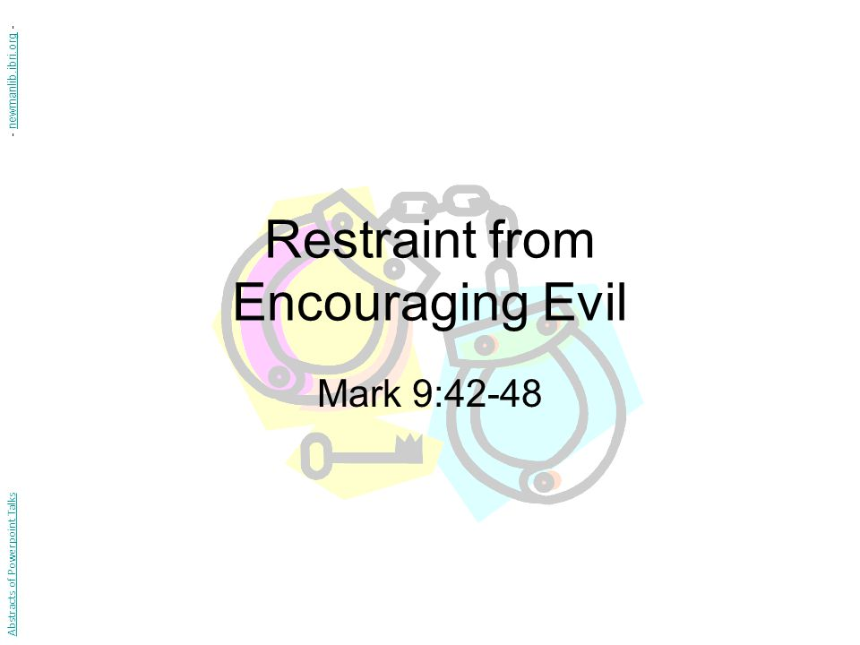 Restraint from Encouraging Evil