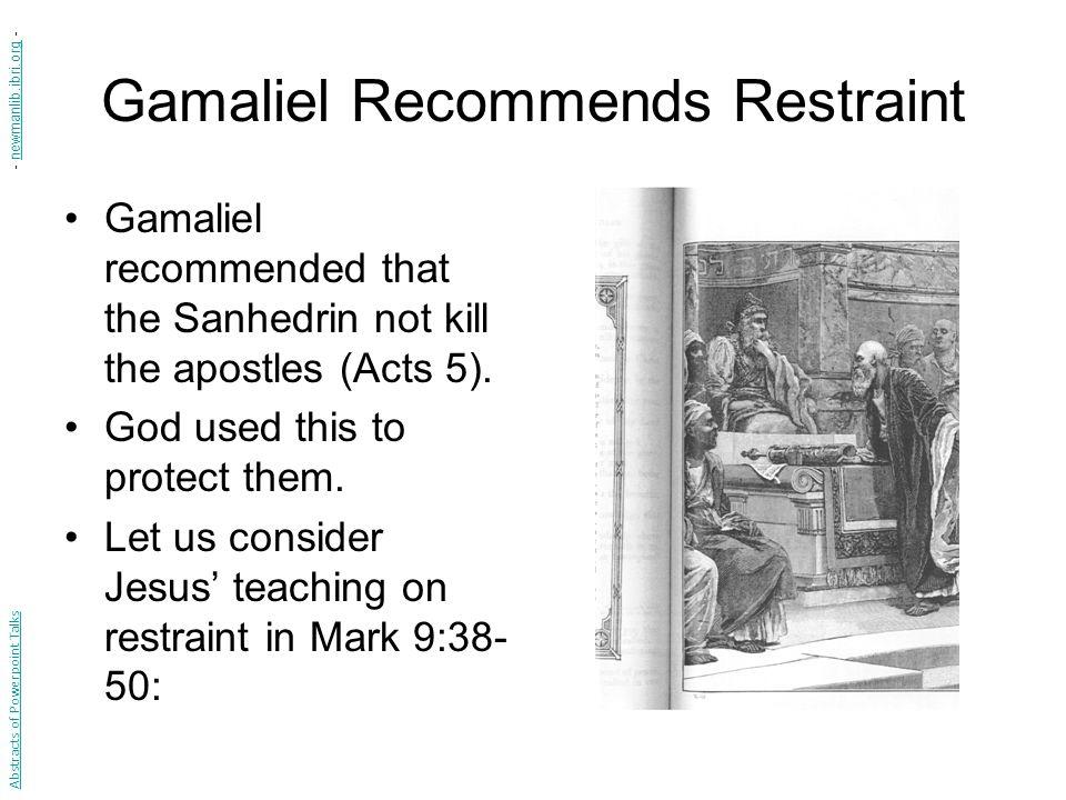 Gamaliel Recommends Restraint