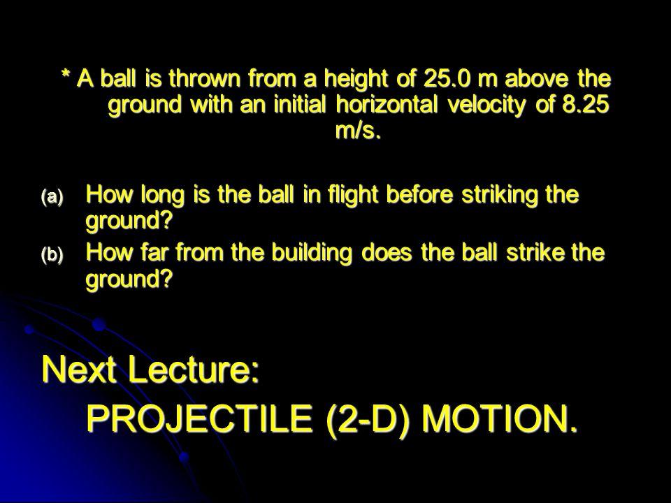 PROJECTILE (2-D) MOTION.