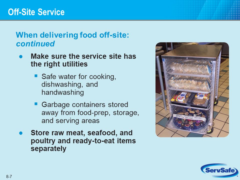 Off-Site Service When delivering food off-site: continued