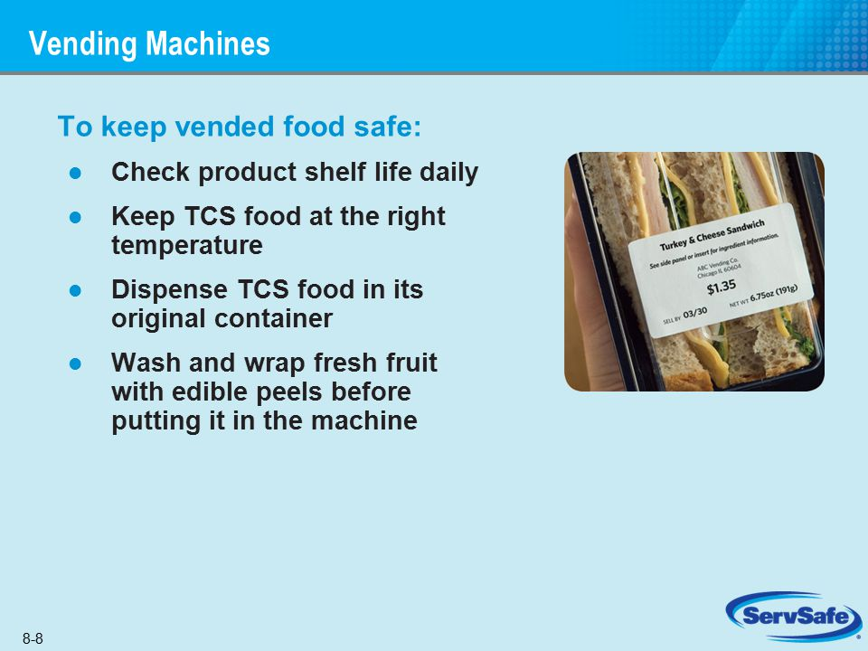 Vending Machines To keep vended food safe: