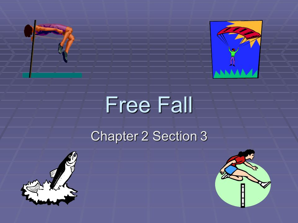 Free Fall Chapter 2 Section 3