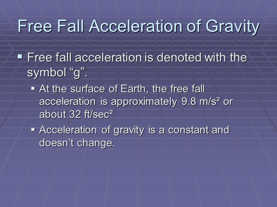 Free Fall Acceleration of Gravity