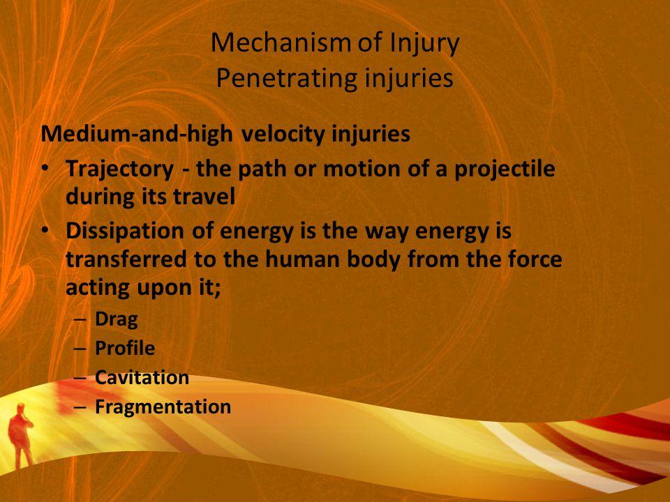Mechanism of Injury Penetrating injuries