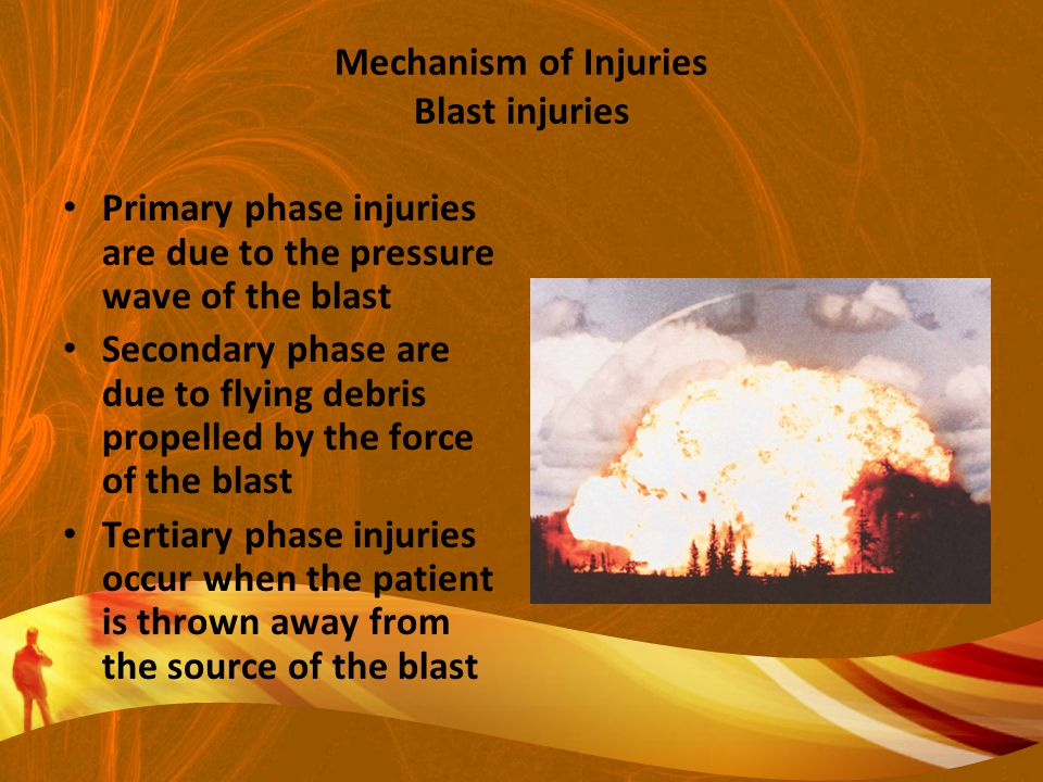 Mechanism of Injuries Blast injuries