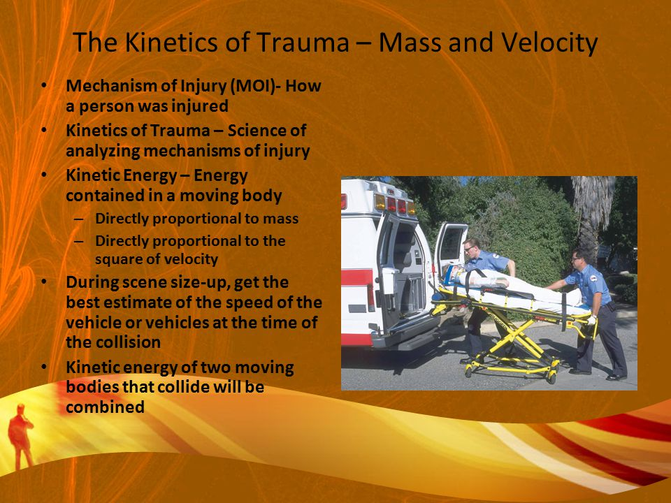The Kinetics of Trauma – Mass and Velocity
