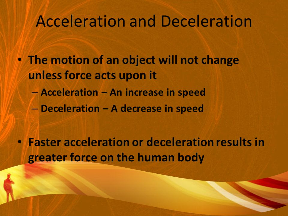 Acceleration and Deceleration