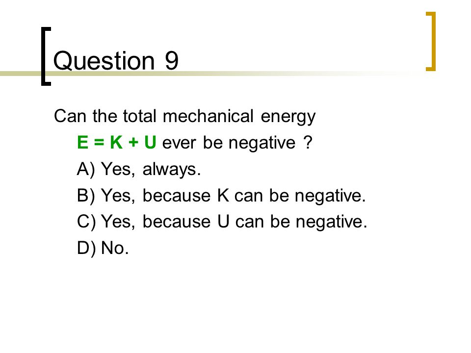 Question 9 Can the total mechanical energy