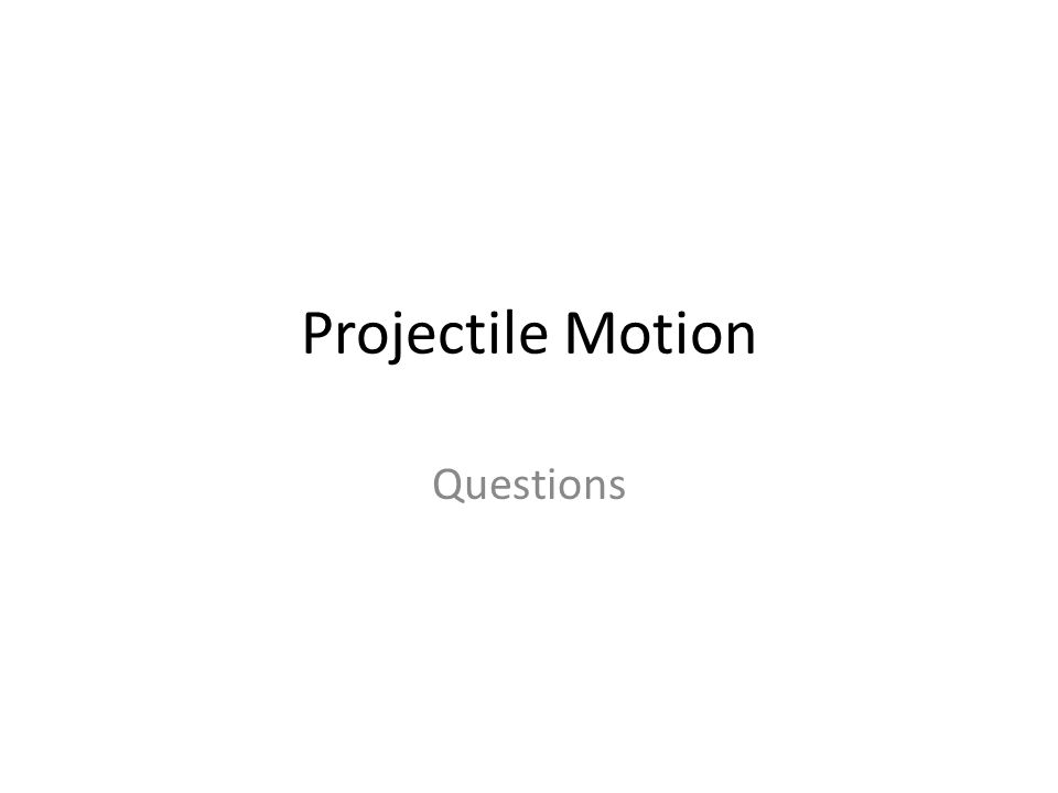 Projectile Motion Questions