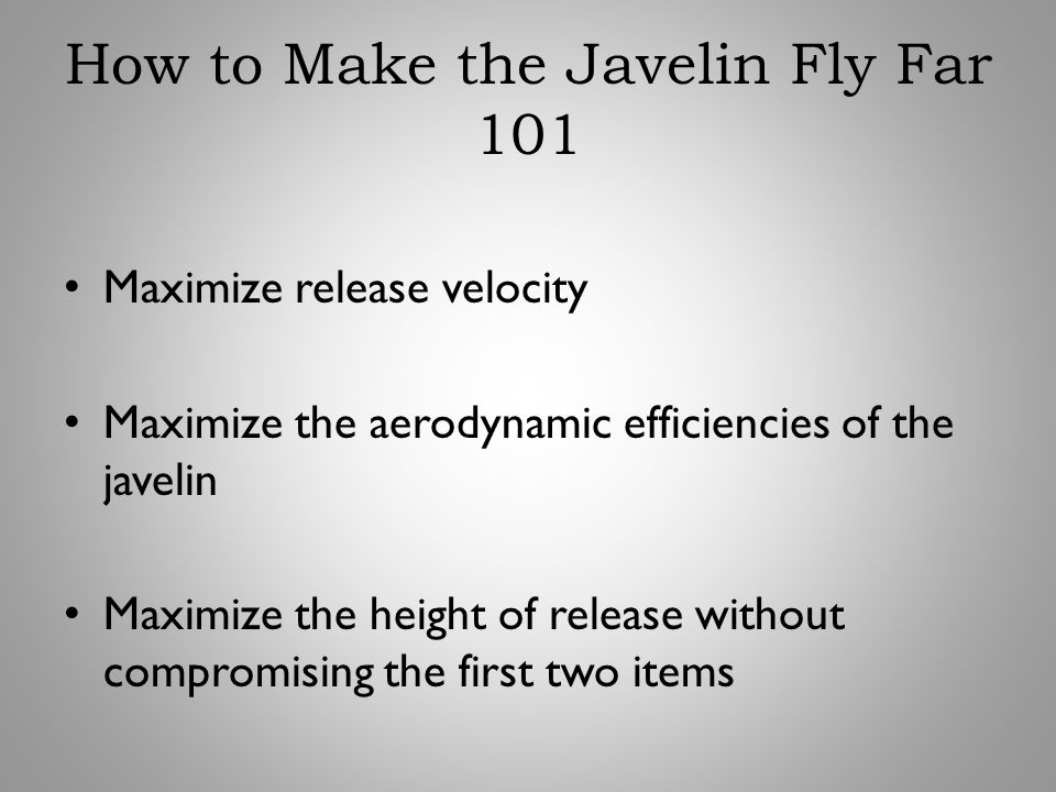 How to Make the Javelin Fly Far 101