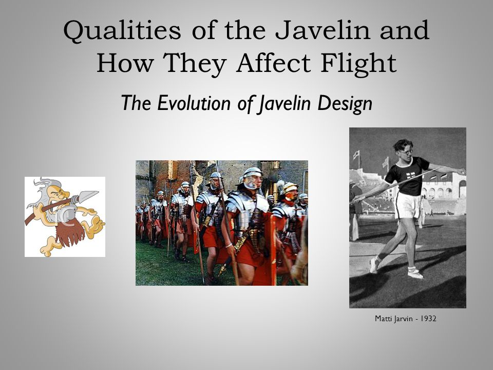 Qualities of the Javelin and How They Affect Flight