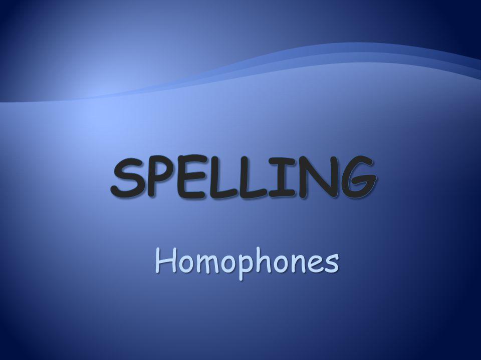 Spelling Homophones
