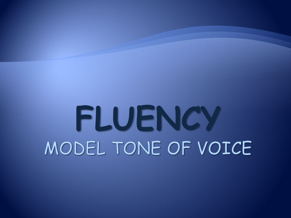 Fluency Model Tone of Voice