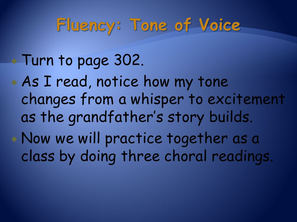 Fluency: Tone of Voice Turn to page 302.