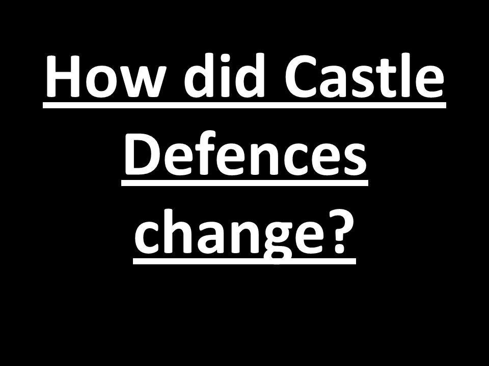 How did Castle Defences change