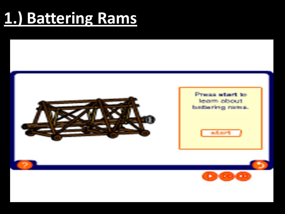 1.) Battering Rams