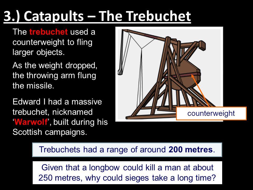3.) Catapults – The Trebuchet