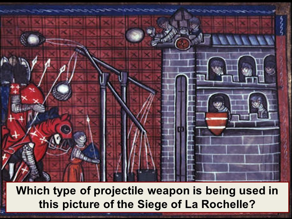 Which type of projectile weapon is being used in this picture of the Siege of La Rochelle