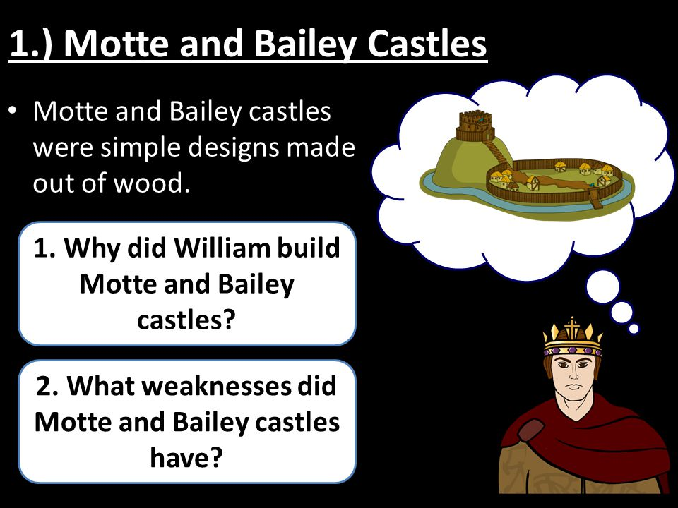 1.) Motte and Bailey Castles