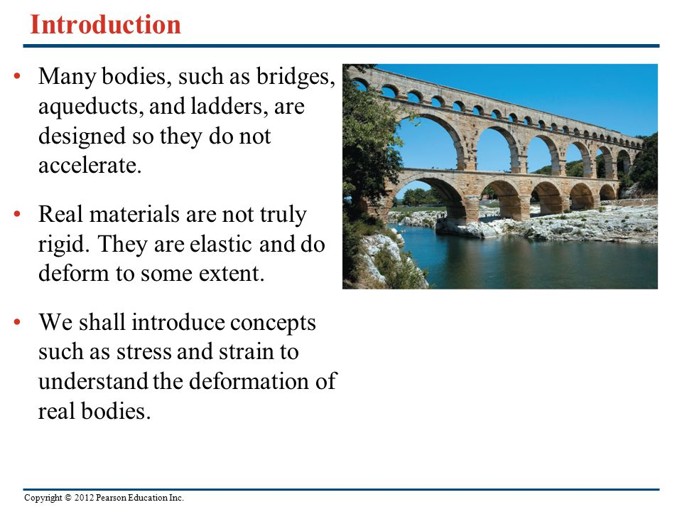 Introduction Many bodies, such as bridges, aqueducts, and ladders, are designed so they do not accelerate.