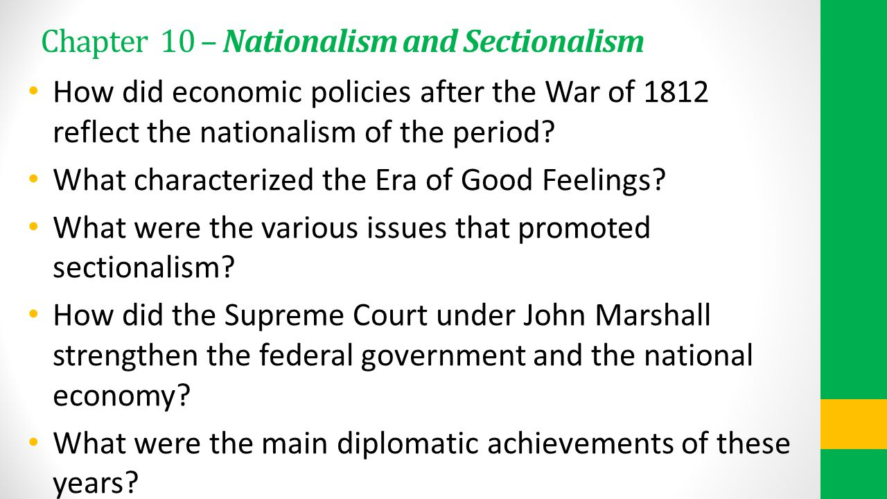 Chapter 10 – Nationalism and Sectionalism