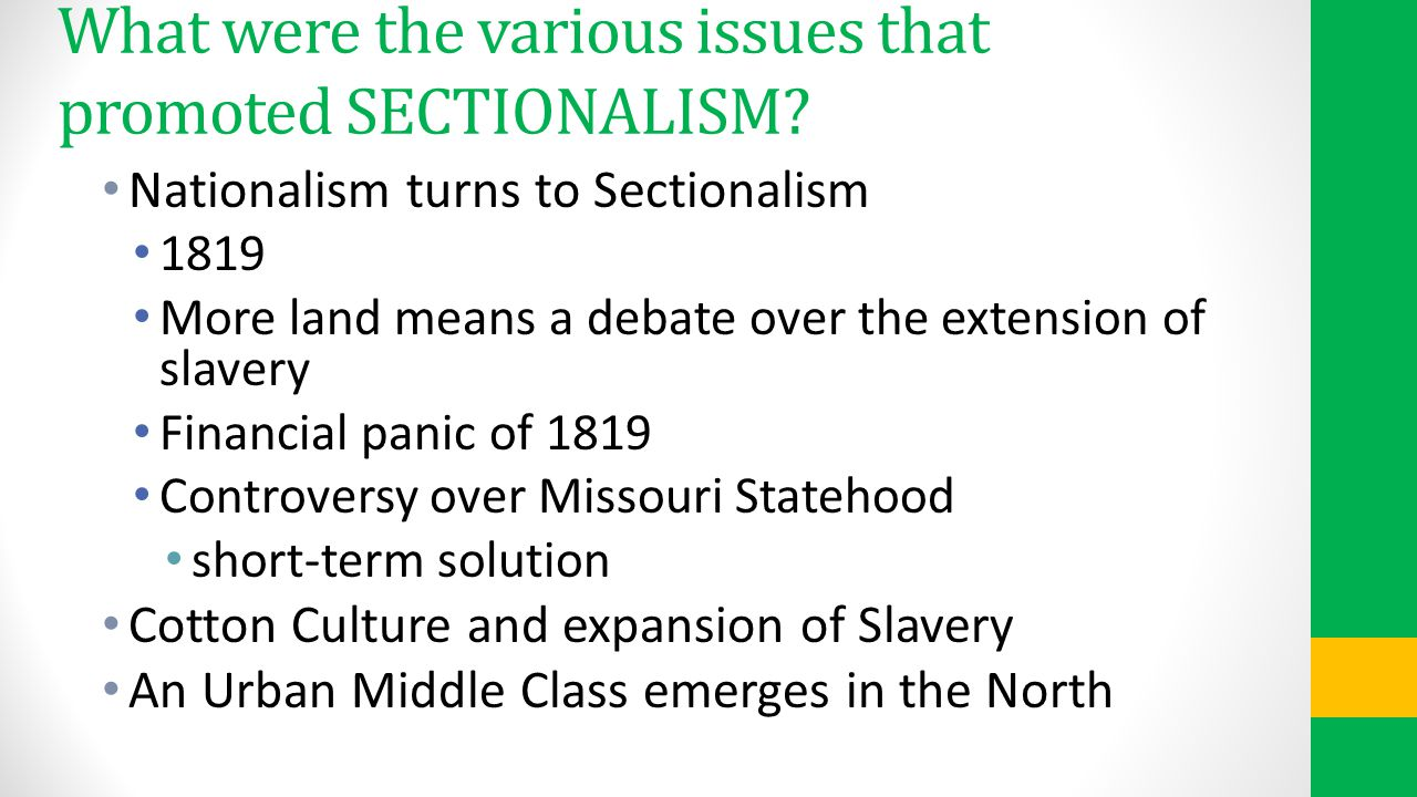 What were the various issues that promoted SECTIONALISM