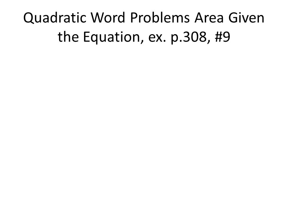 Solving Word Problems Given the Quadratic Equation ppt download – Quadratic Applications Worksheet
