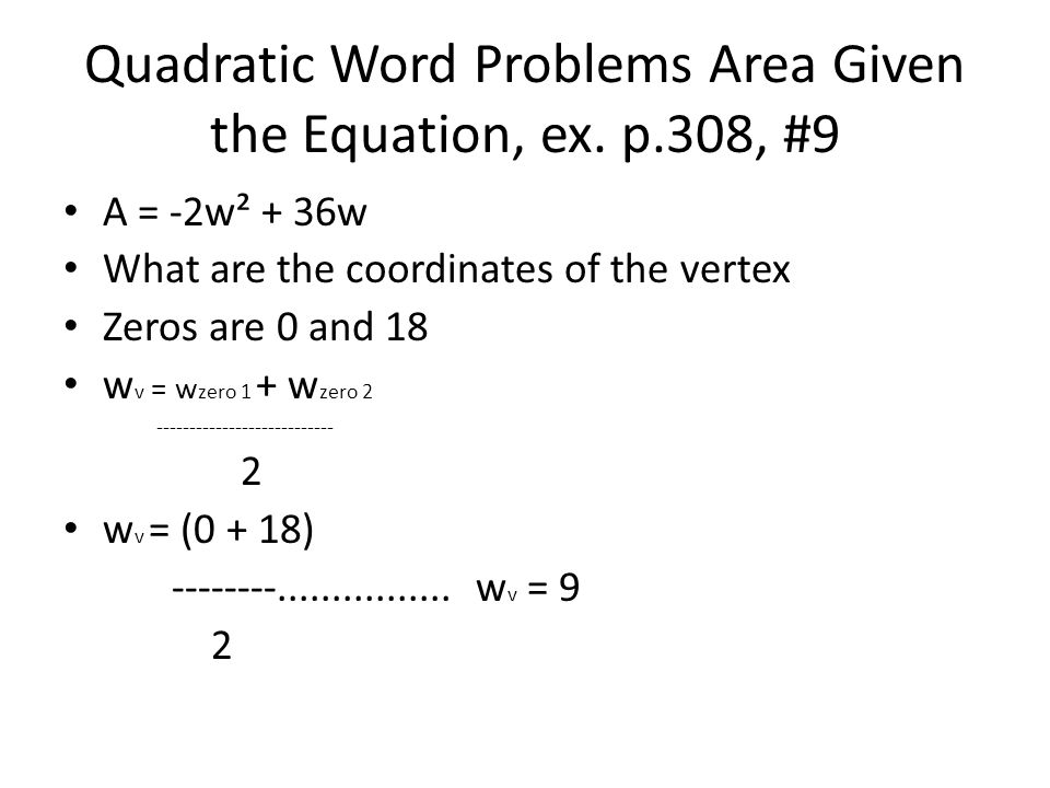 Quadratic Word Problems Area Given the Equation, ex. p.308, #9