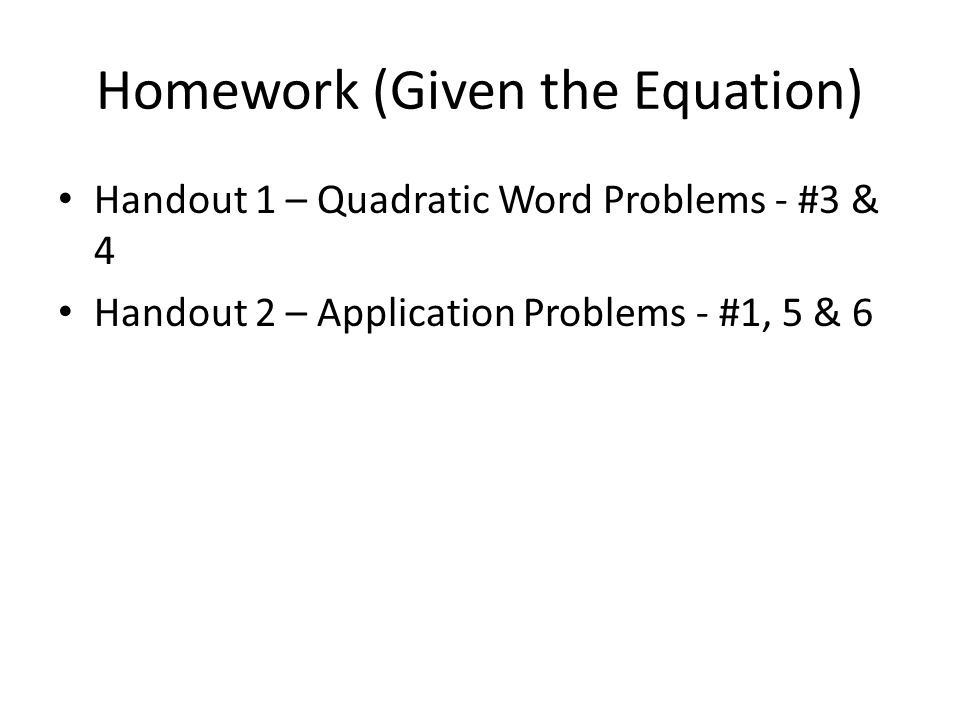 Homework (Given the Equation)