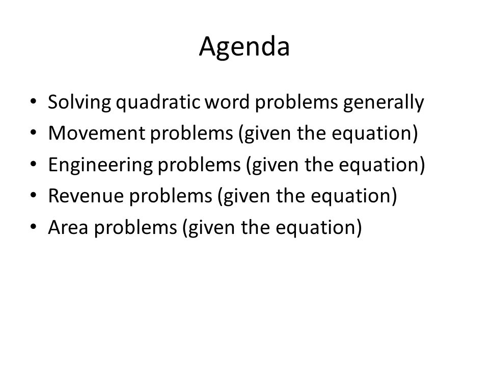 Agenda Solving quadratic word problems generally