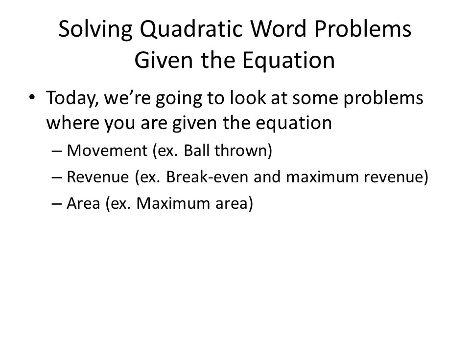 Solving Quadratic Word Problems Given the Equation