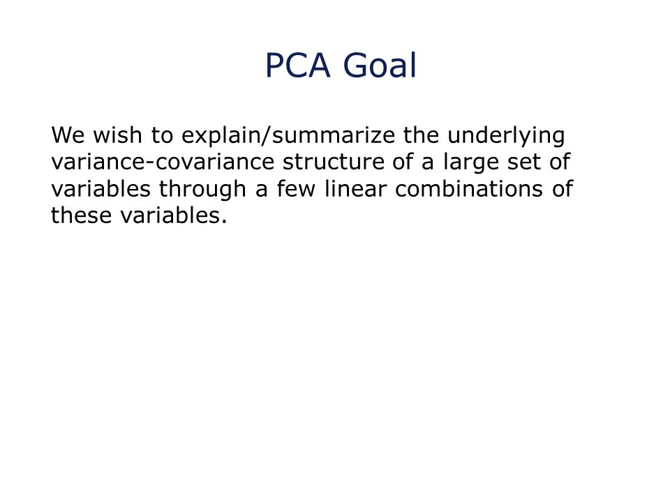 PCA Goal