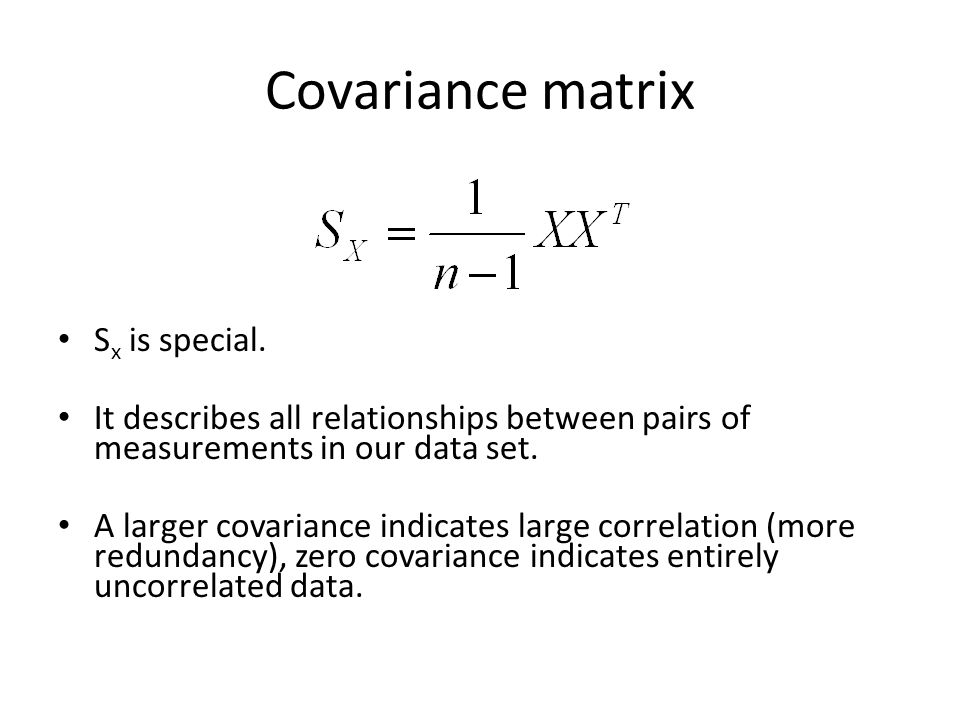 Covariance matrix Sx is special.