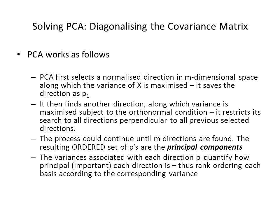 Solving PCA: Diagonalising the Covariance Matrix