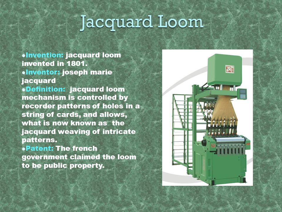 Jacquard Loom Invention: jacquard loom invented in 1801.