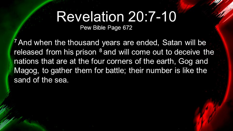 Revelation 20:7-10 Pew Bible Page 672.