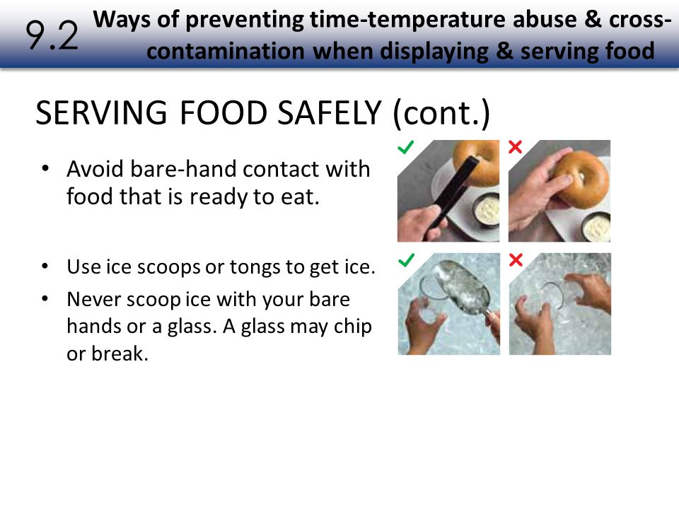 9.2 SERVING FOOD SAFELY (cont.)